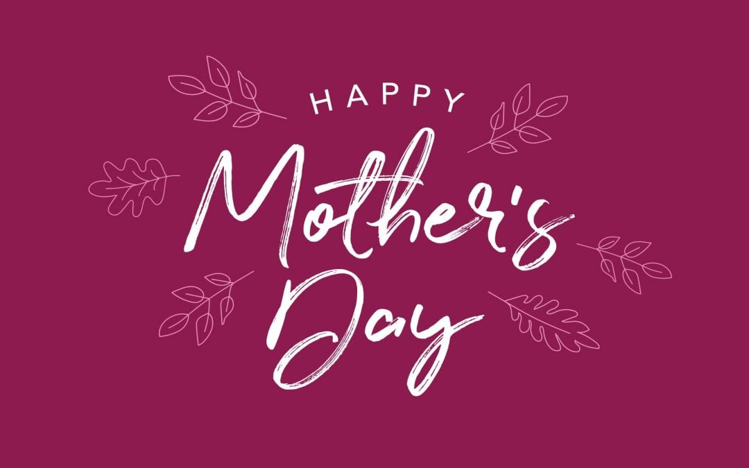 Happy Mother's Day 2018