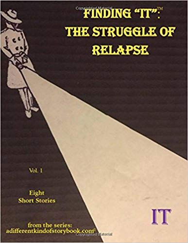 """FINDING """"IT"""": THE STRUGGLE OF RELAPSE"""